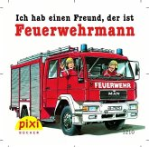 Pixi-Bücher Bestseller-Pixi: Ich hab einen Freund, der ist Feuerwehrmann. 24 Exemplare