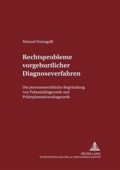 Rechtsprobleme vorgeburtlicher Diagnoseverfahren - Fumagalli, Manuel