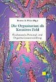Die Organisation als Kreatives Feld