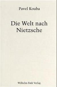 Die Welt nach Nietzsche