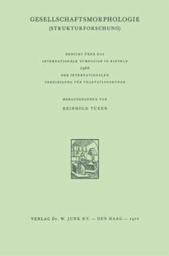 Gesellschaftsmorphologie: Strukturforschung: Bericht ÜBer Das Internationale Symposium Der Internationalen Vereinigung FÜr Vegetationsk ... Vereinigung für Vegetationskunde)