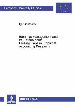 Earnings Management and Its Determinants: Closing Gaps in Empirical Accounting Research - Goncharov, Igor