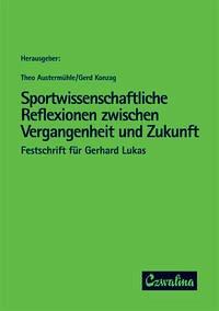 Sportwissenschaftliche Reflexionen zwischen Vergangenheit und Zukunft