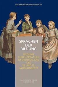 Sprachen der Bildung - Bildung durch Sprachen im Deutschland des 18. und 19. Jahrhunderts