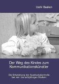 Der Weg des Kindes zum Kommunikationskünstler