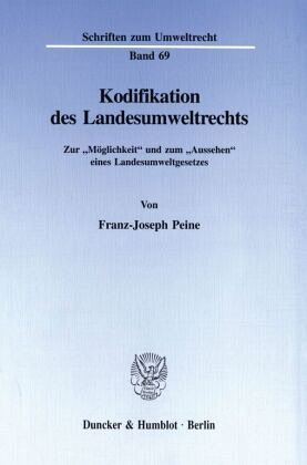 Kodifikation des Landesumweltrechts. - Peine, Franz-Joseph