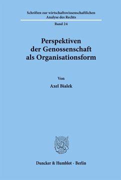 Perspektiven der Genossenschaft als Organisationsform. - Bialek, Axel