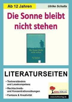 Die Sonne bleibt nicht stehen / Literaturseiten - Schalla, Ulrike