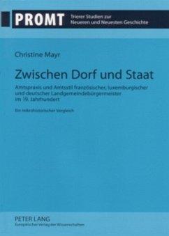 Zwischen Dorf und Staat - Mayr, Christine