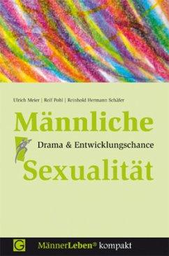Männliche Sexualität - Meier, Ulrich; Pohl, Rolf; Schäfer, Reinhold Hermann