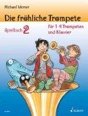 Die fröhliche Trompete, Spielbuch für 1-4 Trompeten und Klavier, Einzelstimme u. Klavierpartitur