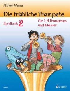 Die fröhliche Trompete, Spielbuch für 1-4 Trompeten und Klavier, Einzelstimme u. Klavierpartitur - Werner, Michael