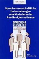 Sprechwissenschaftliche Untersuchungen zum Moderieren im Rundfunkjournalismus