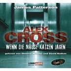 Wenn die Mäuse Katzen jagen / Alex Cross Bd.4 (MP3-Download)