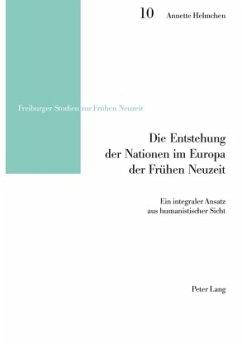 Die Entstehung der Nationen im Europa der Frühen Neuzeit - Helmchen, Annette