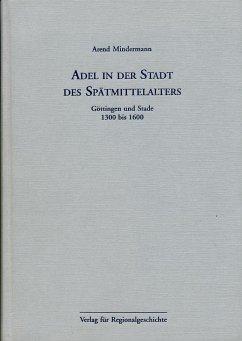 Adel in der Stadt des Spätmittelalters - Mindermann, Arend
