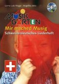 Musikgarten - Mir mached Musig, m. Audio-CD