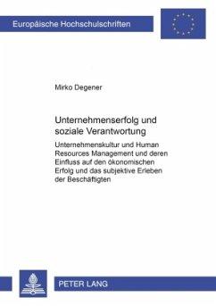 Unternehmenserfolg und soziale Verantwortung - Degener, Mirko