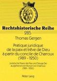 Pratique juridique de la paix et trêve de Dieu à partir du concile de Charroux (989-1250)