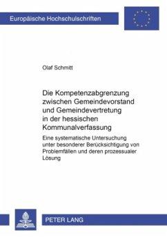 Die Kompetenzabgrenzung zwischen Gemeindevorstand und Gemeindevertretung in der hessischen Kommunalverfassung - Schmitt, Olaf
