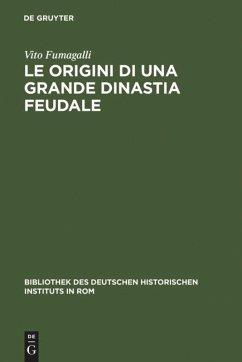 Le Origini di una grande Dinastia Feudale