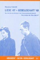 Liebe '47 - Gesellschaft '49