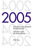 Schweizerisches Jahrbuch für Kirchenrecht. Band 10 (2005). Annuaire suisse de droit ecclésial. Volume 10 (2005)