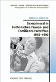 Sexualmoral in katholischen Frauen- und Familienzeitschriften 1945-1990