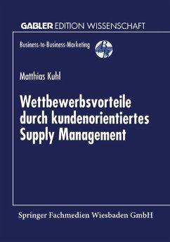 Wettbewerbsvorteile durch kundenorientiertes Supply Management