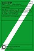 Die Harmonisierung des Urheberrechts in Europa im Zeitalter von Internet und digitaler Technologie