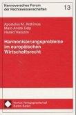Harmonisierungsprobleme im europäischen Wirtschaftsrecht