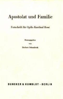 Apostolat und Familie.: Festschrift für Opilio Kardinal Rossi zum 70. Geburtstag.
