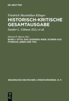 Otto. Das leidende Weib. Scenen aus Pyrrhus Leben und Tod