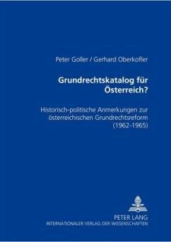 Grundrechtskatalog für Österreich? - Goller, Peter; Oberkofler, Gerhard