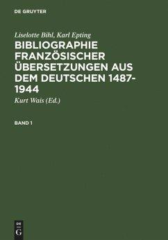 Bibliographie französischer Übersetzungen aus dem Deutschen / Bibliographie des traductions françaises d'auteurs de langue allemande (1487-1944)