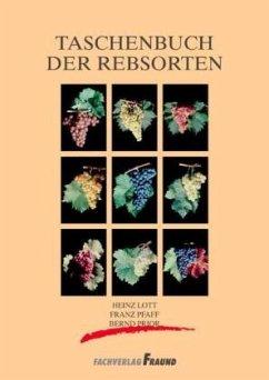 Taschenbuch der Rebsorten - Lott, Heinz; Pfaff, Franz; Prior, Bernd