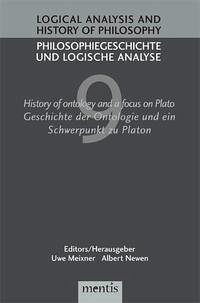 Logical Analysis and History of Philosophy / Philosophiegeschichte und logische Analyse / History of ontology and a focus on Plato /Geschichte der Ontologie und ein Schwerpunkt zu Platon