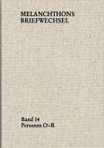 Melanchthons Briefwechsel / Regesten (mit Registern). Band 14: Personen O-R