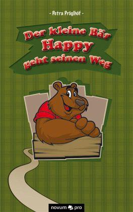 Der kleine Bär Happy geht seinen Weg - Pröglhöf, Petra