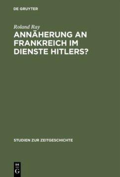 Annäherung an Frankreich im Dienste Hitlers? - Ray, Roland