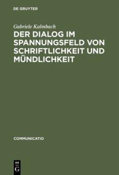 Der Dialog im Spannungsfeld von Schriftlichkeit und Mündlichkeit
