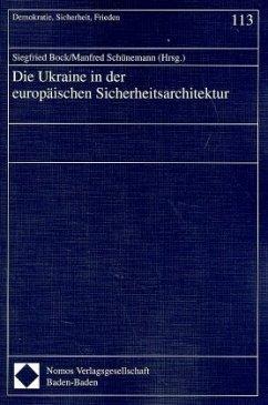 Die Ukraine in der europäischen Sicherheitsarchitektur