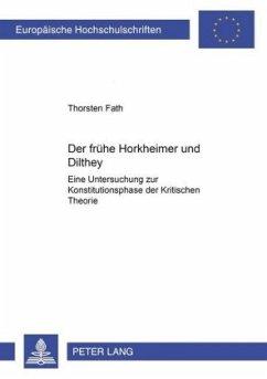 Der frühe Horkheimer und Dilthey - Fath, Thorsten