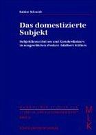 Das domestizierte Subjekt. Subjektkonstitution und Genderdiskurs in ausgewählten Werken Adalbert Stifters