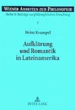Aufklärung und Romantik in Lateinamerika - Krumpel, Heinz