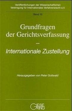 Grundfragen der Gerichtsverfassung. Internationale Zustellung