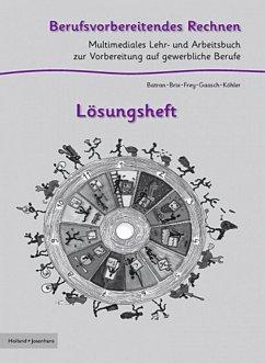 Berufsvorbereitendes Rechnen - Lösungsheft - Brix, Nadine; Batran, Balder; Frey, Volker; Köhler, Klaus; Gaasch, Romain