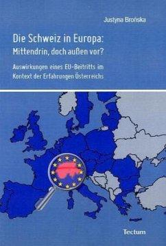Die Schweiz in Europa: Mittendrin, doch außen vor? - Bronska, Justyna