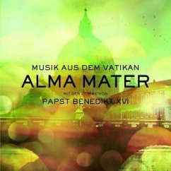 Alma Mater - Musik aus dem Vatikan, mit der Stimme von Papst Benedict XVI (Jewel Case)