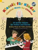 Klassik für Kinder, für Violine u. Klavier, m. Audio-CD; Classical Music for Children, for Violin and Piano, w. Audio-CD